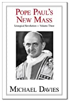 Liturgical Revolution: Pope Paul's New Mass (Liturgical revolution) 0935952020 Book Cover