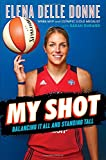 My Shot: Balancing It All and Standing Tall - Elena Delle Donne