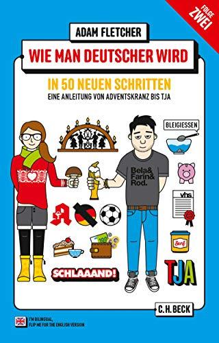 Wie man Deutscher wird - Folge 2: in 50 neuen Schritten: Eine Anleitung von Adventskranz bis Tja