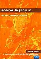 Sosyal Insacilik / Social Constructionism