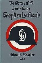 The History of the Panzerkorps Grossdeutschland, Vol. 1 (v. 1)