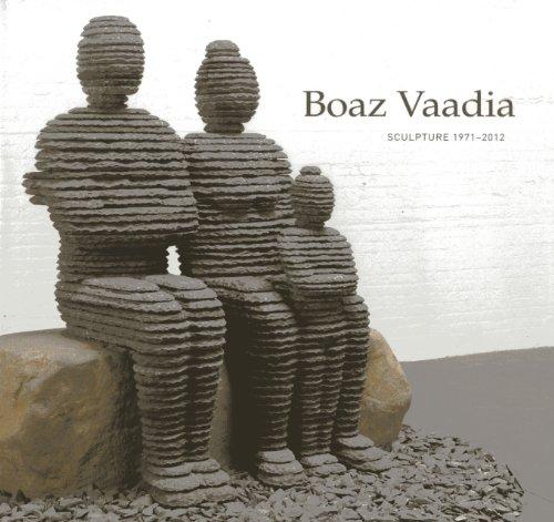 Boaz Vaadia: Sculpture 1971 - 2011: Sculpture 1971-2012