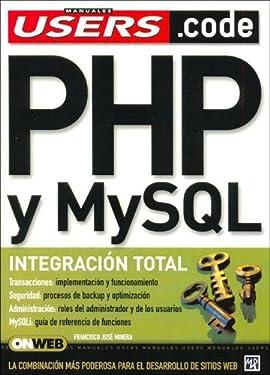 PHP y MySQL: Manual de Programación USERS .CODE (Manuales Users en Espanol/Spanish) (Manuales Users.code) (Spanish Edition)
