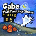 Gabe The Tooting Ghost: A Funny Halloween Picture Kindle eBook