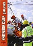 Protezione civile. Guida pratica