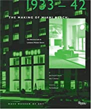 The Making of Miami Beach: 1933 1942: The Architecture of Lawrence Murray Dixon