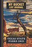 My Bucket List Journal Texas State Parks 2021: NATIONAL PARKS BUCKET JOURNAL/ Travel Outdoor Adventure Guide Log Book & Planner 6x9 100 Pages | Texas ... Journal | My Bucket Journal Texas State Parks