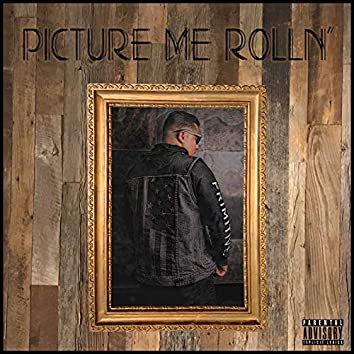 Picture Me Rolln'