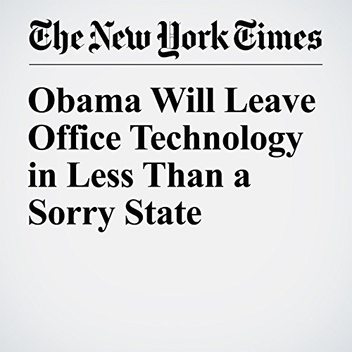 Obama Will Leave Office Technology in Less Than a Sorry State cover art