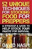 52 Unique Techniques for Stocking Food for Preppers: A Strategy a Week to Help Stock Your Pantry for Survival (English Edition)
