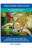 African Dwarf Frogs as Pets: The Ultimate Pet...