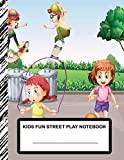 Kids Fun Street Play Notebook: Boys' and Girls Fun and Sporty Lined Notebook for Grades K-2-3-4