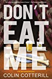 Image of Don't Eat Me (A Dr. Siri Paiboun Mystery)