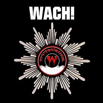 WACH!