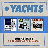 Songtexte von Yachts - Suffice to Say: The Complete Yachts Collection