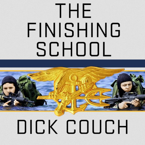 The Finishing School     Earning the Navy SEAL Trident              By:                                                                                                                                 Dick Couch                               Narrated by:                                                                                                                                 Arthur Morey                      Length: 11 hrs and 22 mins     420 ratings     Overall 4.6