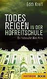 Todesreigen in der Hofreitschule: Ein historischer Wien-Krimi (Historische Wien-Krimis 5)