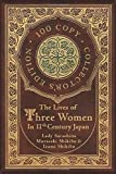 The Lives of Three Women in 11th Century Japan (100 Copy Collector's Edition)