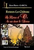 Rennes-le-Château - La Reine d'Or ...là où dort le Divin