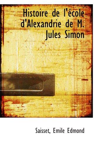 Histoire de l'école d'Alexandrie de M. Jules Simon (French Edition) download ebooks PDF Books