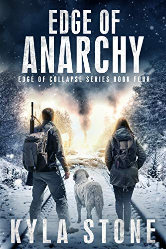 Edge of Anarchy: A Post-Apocalyptic EMP Survival Thriller (Edge of Collapse Book 4) by [Kyla Stone]