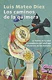 Los caminos de la quimera: La fuente de la edad | El expediente del náufrago | El paraíso de los mortales (Best Seller)