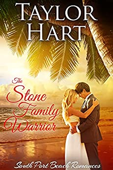 The Stone Family Warrior: Women's Fiction with a lot of Romance (South Port Beach Romances Book 5) by [Taylor Hart]