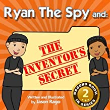 Ryan The Spy and: The Inventor's Secret: A Growth Mindset Series