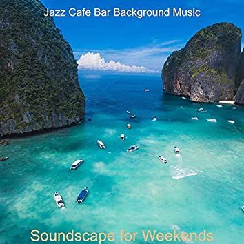 Soundscape for Weekends