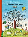 All Around Bustletown: Fall (All Around Bustletown Series)