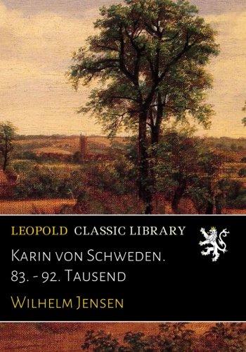 Karin von Schweden. 83. - 92. Tausend