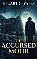 The Accursed Moor: Large Print Hardcover Edition