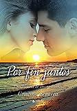 Por fin juntos: Una historia de amor pasional