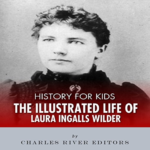 History for Kids: The Life of Laura Ingalls Wilder cover art