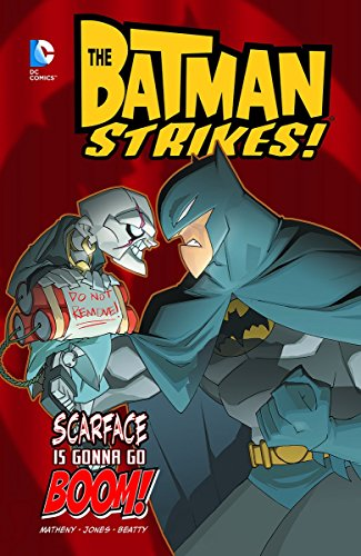 Scarface Is Gonna Go Boom! (Batman Strikes!) by Christopher Jones (1-Jul-2014) Hardcover