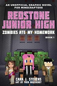 Zombies Ate My Homework: Redstone Junior High #1 by [Cara J. Stevens, Fred Borcherdt]