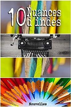 10 Nuances d'indés (French Edition) by [Line Marlin, Sacha Stellie, Jeanne Sélène, Sophie Rouzier, Christophe Martinolli, Marie Havard, Aurélien Grall, Céline Fuentes, Aurélie Chateaux-Martin, Amélie B.]