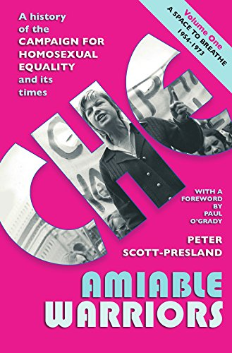 Amiable Warriors: A Space to Breathe, 1954 - 1973 1: A History of the Campaign for Homosexual Equality and its Times