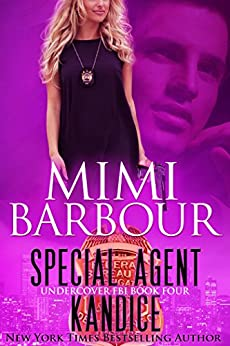 Special Agent Kandice (Undercover FBI Book 4) by [Mimi Barbour]