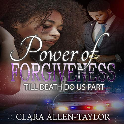 The Power of Forgiveness: Till Death Do Us Part cover art
