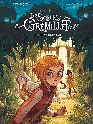 Les soeurs Grémillet - Tome 1 - Le rêve de Sarah