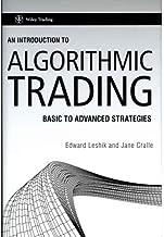 Edward Leshik,Jane Cralle'sAn Introduction to Algorithmic Trading: Basic to Advanced Strategies (Wiley Trading) [Hardcover]2011