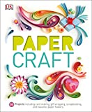 Paper Craft: 50 Projects Including Card Making, Gift Wrapping,...