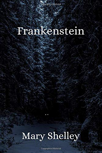 """Frankenstein: by Mary Shelley (6"""" x 9"""")"""