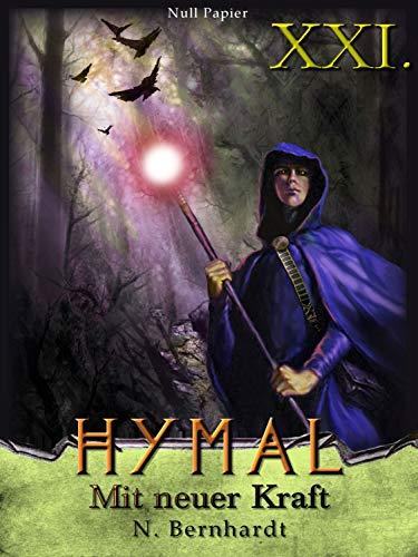 Der Hexer von Hymal, Buch XXI: Mit neuer Kraft: Fantasy Made in Germany (German Edition)