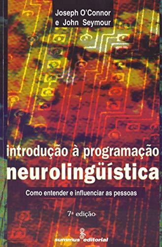Introdução à programacao neurolinguística: como entender e influenciar as pessoas
