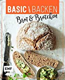 Basic Backen – Brot & Brötchen: Grundlagen und Rezepte für