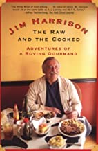 The Raw and the Cooked: Adventures of a Roving Gourmand