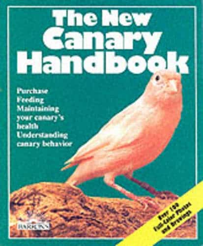 The New Canary Handbook: Everything About Purchase, Care, Diet, Disease, and Behavior : With a Special Chapter on Understanding Canaries