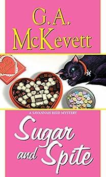 Sugar and Spite (A Savannah Reid Mystery Book 5) by [G. A. McKevett]